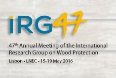 47th Annual Meeting of the International Research Group on Wood Protection – 15th to 19th May 2016 at LNEC (Lisbon, Portugal)