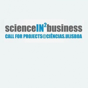 Call for Projects anual do ScienceIN2Business® | Candidaturas abertas até 10 maio 2016