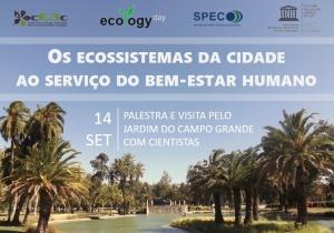Os ecossistemas da cidade ao serviço do bem estar humano: Palestra e visita pelo jardim do Campo Grande com cientistas