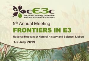 5ª edição do Encontro Anual cE3c 'Frontiers in E3': 1-2 julho 2019, no MUHNAC