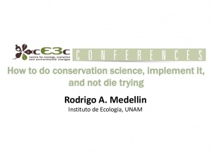 cE3c Conference | Rodrigo A. Medellin | 24th May 2016