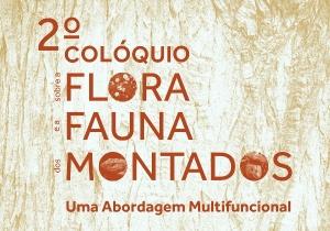 2º Colóquio sobre a Flora e a Fauna dos Montados | 8-9 novembro 2018, Grândola
